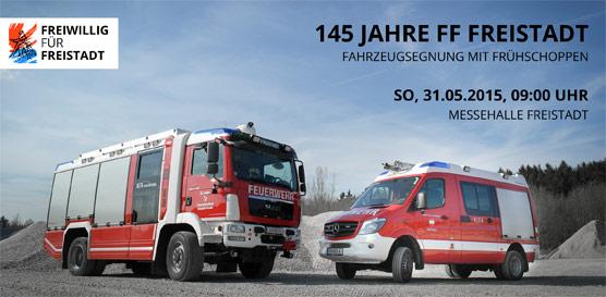 145 Jahre FF Freistadt - Fahrzeugsegnung mit Frühschoppen